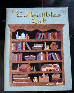 How To Make Your Own Bookshelf The Collectibles Quilt By Wendy Etzel Quilt By Quiltcitysue