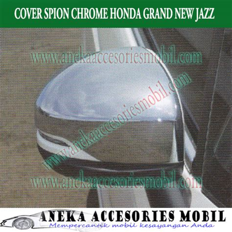 Cover Spion Grand All New Yaris cover spion honda grand new jazz cover spion honda grand
