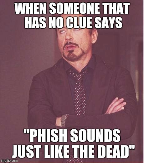 Phish Memes - phish memes 28 images meme creator goes to phish