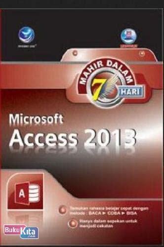 Buku Mahir Dalam 7 Hari Microsoft Excel 2010 bukukita mahir dalam 7 hari microsoft access 2013