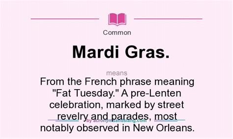 mardi gras meaning what does mardi gras definition of mardi gras
