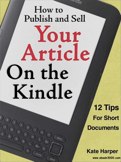 12 Tips On How To Date by How To Publish And Sell Your Article On The Kindle 12