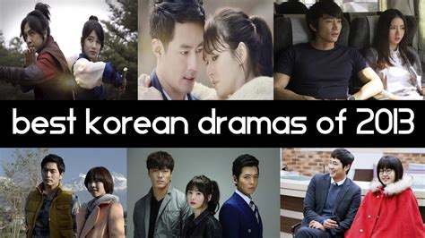 recommended film drama korea top 6 best korean drama videos of 2013 first half of the year