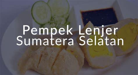 lirik lagu pempek lenjer sumatera selatan arti  makna