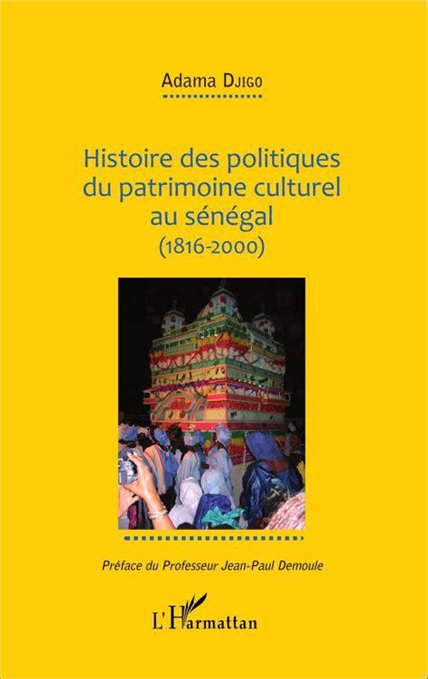1287937462 histoire des institutions religieuses politiques pr 233 sentation du livre de adama djigo quot histoire des