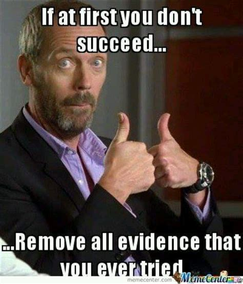 Dr House Meme - pin by christina abell on house md pinterest
