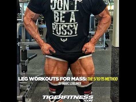 leg workouts for mass the 5 10 15 method