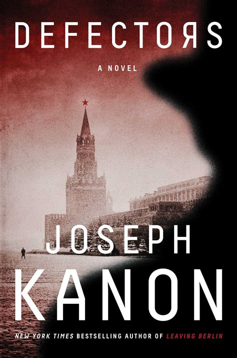 defectors book by joseph kanon official publisher page