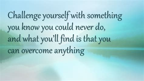how to challenge yourself challenge yourself quotes quotesgram