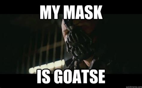 Goatse Meme - my mask is goatse badass bane quickmeme