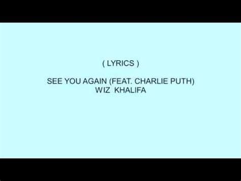 charlie puth see you again lyrics see you again wiz khalifa ft charlie puth lyrics