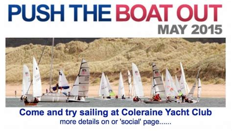 push the boat out push the boat out coleraine yacht club