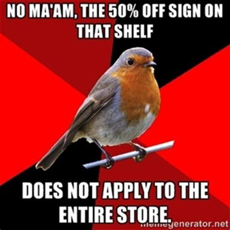 Retail Memes - 25 best ideas about retail robin meme on pinterest