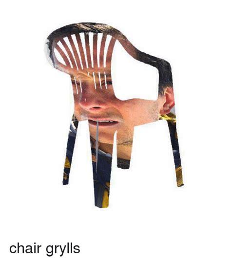 Meme Chair - chair grylls chair meme on sizzle