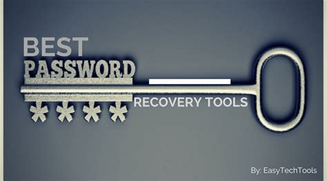 best recovery tool 07 best password recovery tools that no one is going
