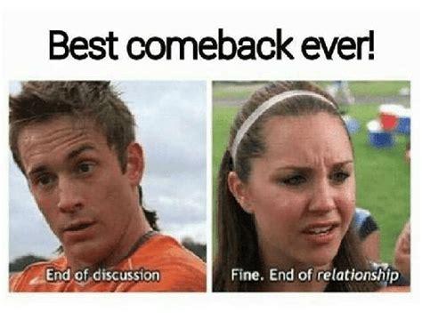 End Of Relationship Meme - best comeback ever end of discussion fine end of relationship meme on sizzle