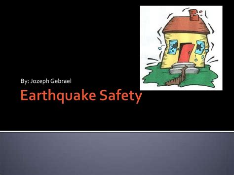 earthquake hazards ppt earthquake safety power point