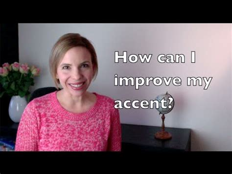 how can i improve my accent in