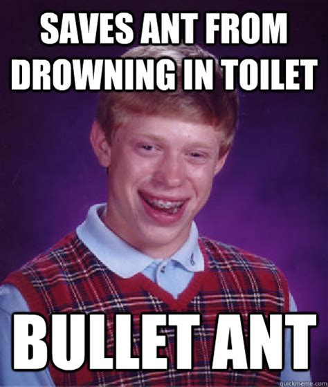 Ants Meme - saves ant from drowning in toilet bullet ant bad luck