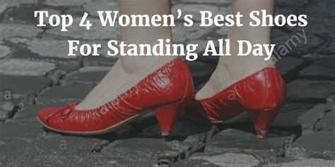 comfortable work shoes for women standing all day uk what are the best women s shoes for standing all day
