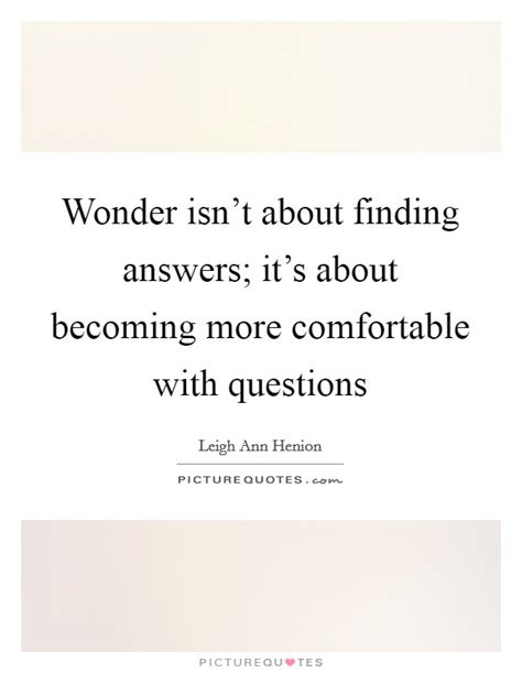 how to become more comfortable with your uality wonder isn t about finding answers it s about becoming