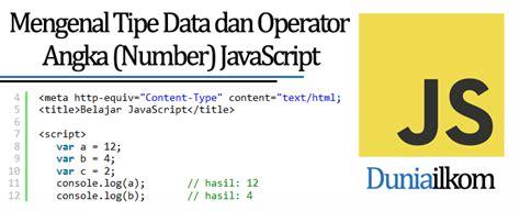 javascript pattern integer mengenal tipe data dan operator angka number javascript