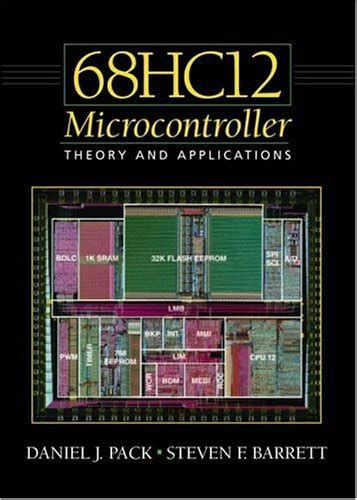 microcontroller theory and applications with the pic18f books the 68hc12 microcontroller theory and applications by