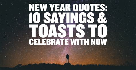 new year quotes 10 sayings toasts to celebrate with