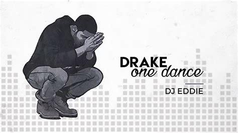drake one dance drake one dance dj eddie