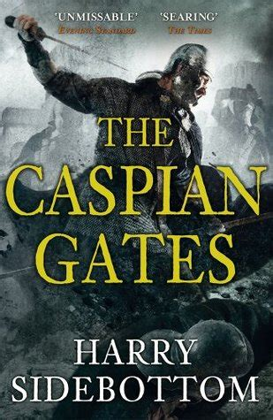 the caspian gates warrior of rome 4 by harry sidebottom
