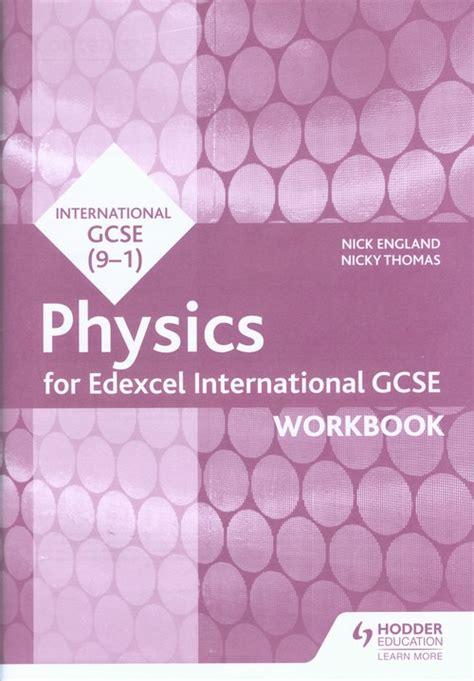 edexcel international gcse physics 1510405186 edexcel international gcse physics workbook the igcse bookshop
