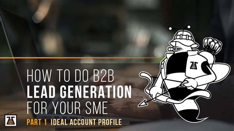how to lead your how to do b2b lead generation for your sme part 1 ideal account profile bizzbee