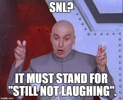 Snl Meme - oh that s right it stands for quot saturday night live