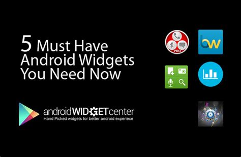 Must Have Android Widgets | 5 must have android widgets you need now