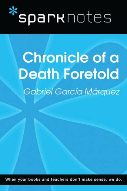 libro chronicle of a death chronicle of a death foretold sparknotes literature guide by sparknotes gabriel garc 237 a