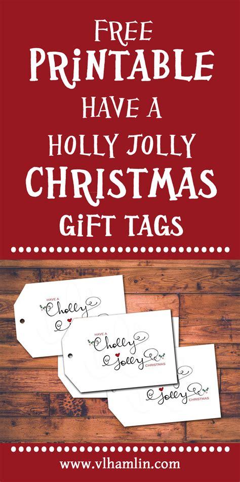 holly jolly christmas printable tags free printable christmas gift tags have a holly jolly