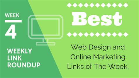 Links Best Of The Web by Weekly Link Roundup Week 4 Best Web Design And Marketing