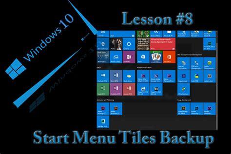 start menu layout windows 8 windows 10 new users lessons 8 start menu tiled layout
