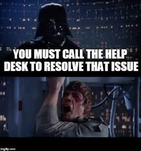 Star Wars Help Desk Star Wars No Meme Imgflip