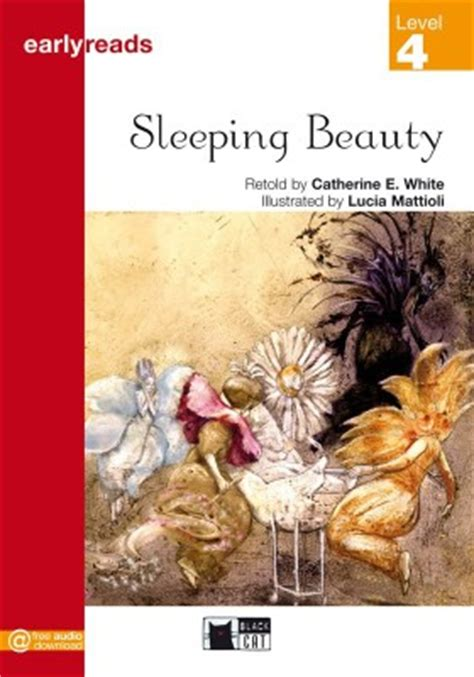 sleeping beauty earlyreads graded readers earlyreads sleeping beauty level 4 by retold by catherine e white on
