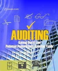 Buku Jasa Audit Dan Assurance Pendekatan Sistematis 1 E8 auditing konsep dasar dan pedoman pemeriksaan akuntan publik siti kurnia rahayu