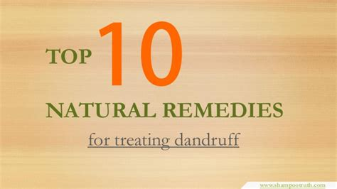 dandruff home remedies and natural cures for common top 10 natural remedies for treating dandruff