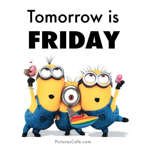 thursday clip tomorrow is friday minions celebrating the end of the week