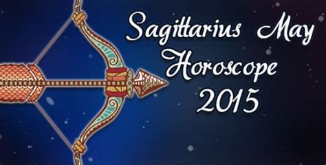 may 2015 monthly horoscope for sagittarius
