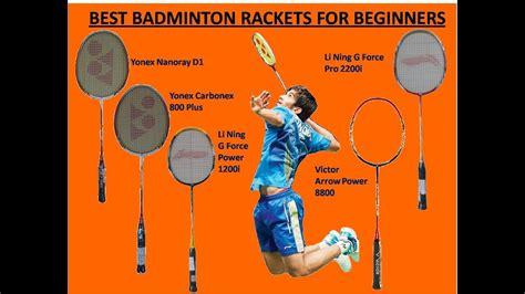 best badminton racket best badminton racket for 2018