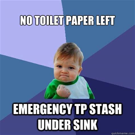 No Toilet Paper Meme - no toilet paper left emergency tp stash under sink