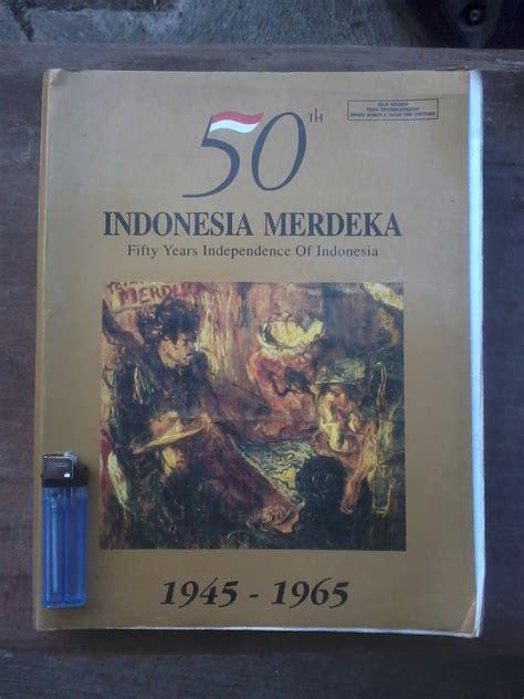Buku 50 Tahun Indonesia Merdeka 1965 1995 1 roro mendut klithikan 50 tahun indonesia merdeka