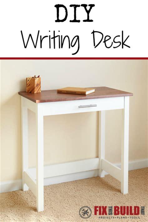 diy writing desk fixthisbuildthat