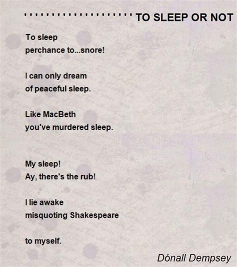 To Or Not To by To Sleep Or Not To Sleep Poem By D