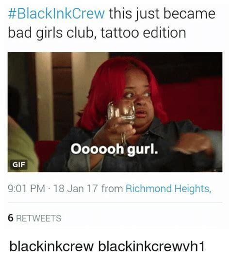 Bad Girl Meme - 25 best memes about club tattoo club tattoo memes